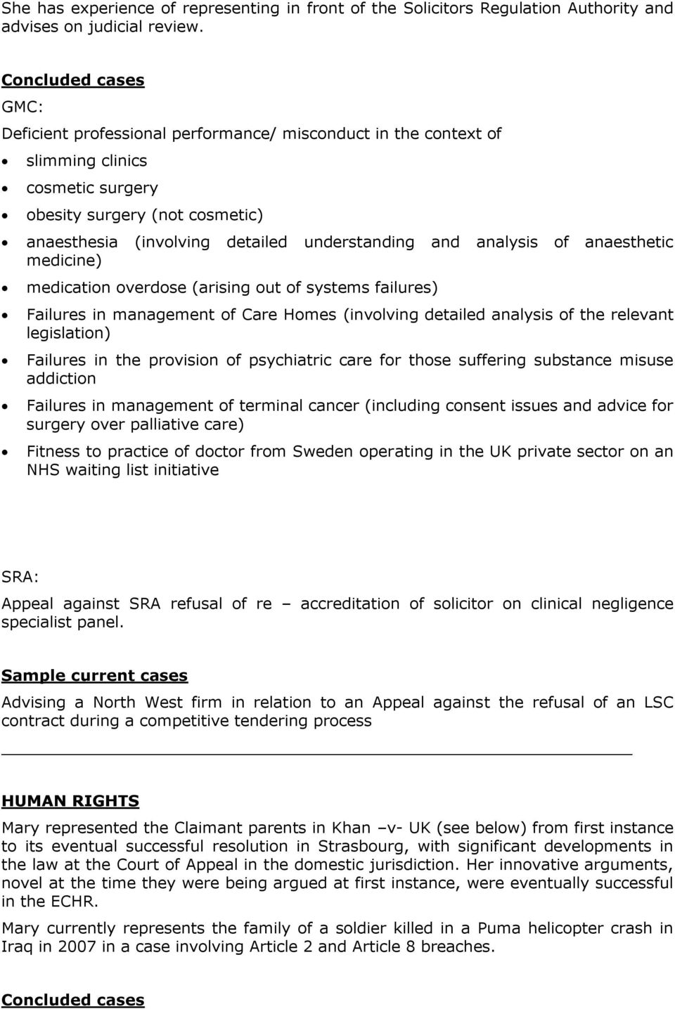 and analysis of anaesthetic medicine) medication overdose (arising out of systems failures) Failures in management of Care Homes (involving detailed analysis of the relevant legislation) Failures in