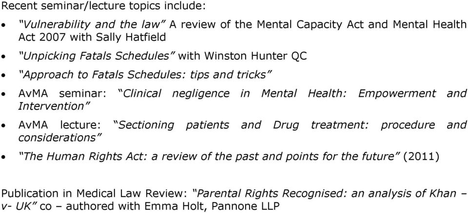 Empowerment and Intervention AvMA lecture: Sectioning patients and Drug treatment: procedure and considerations The Human Rights Act: a review of the