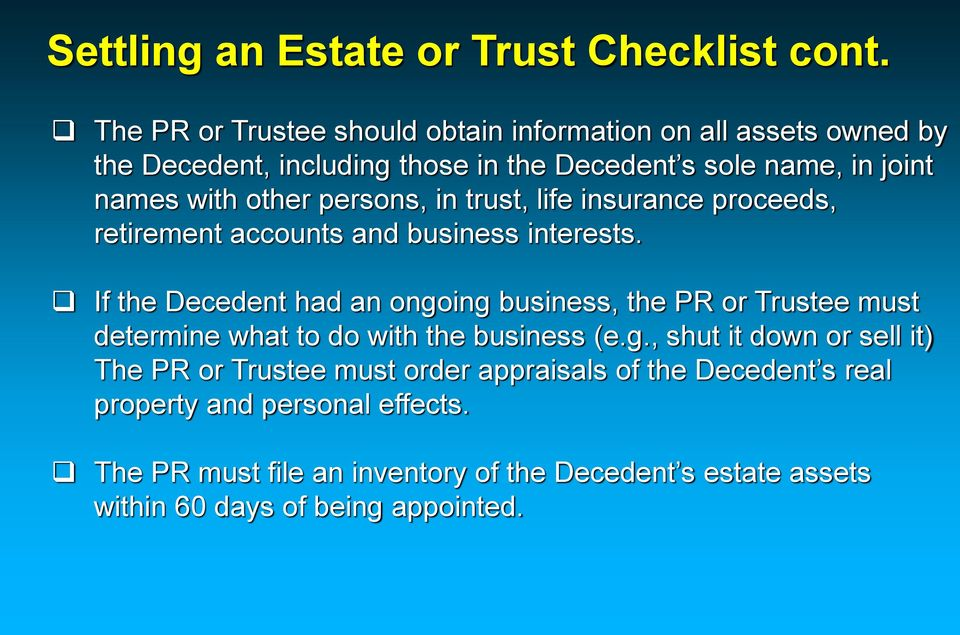 persons, in trust, life insurance proceeds, retirement accounts and business interests.