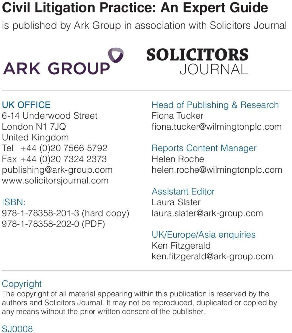 tucker@wilmingtonplc.com Reports Content Manager Helen Roche helen.roche@wilmingtonplc.com Assistant Editor Laura Slater laura.slater@ark-group.com UK/Europe/Asia enquiries Ken Fitzgerald ken.