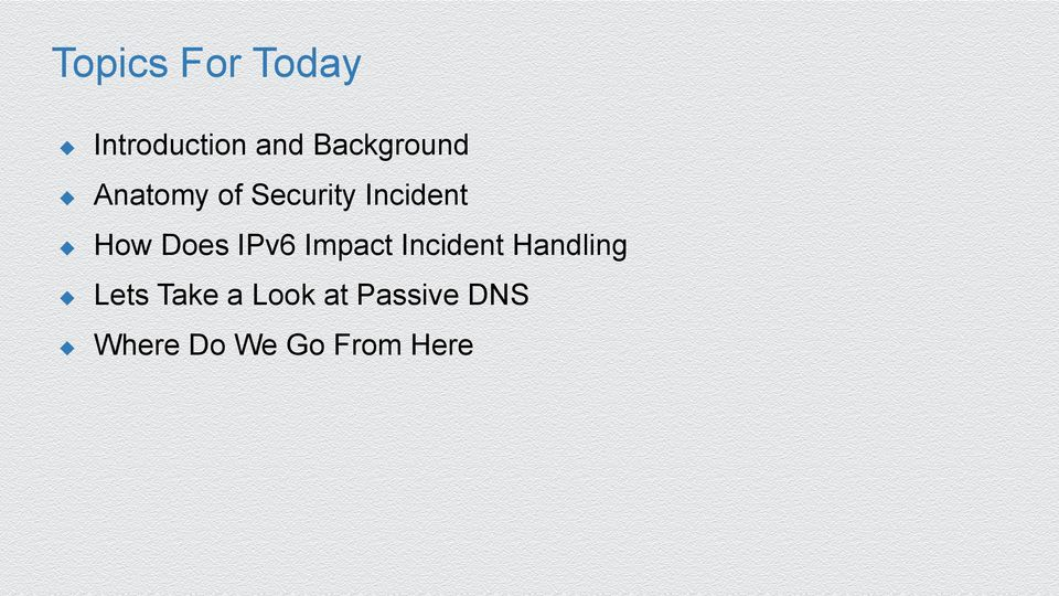 How Does IPv6 Impact Incident Handling