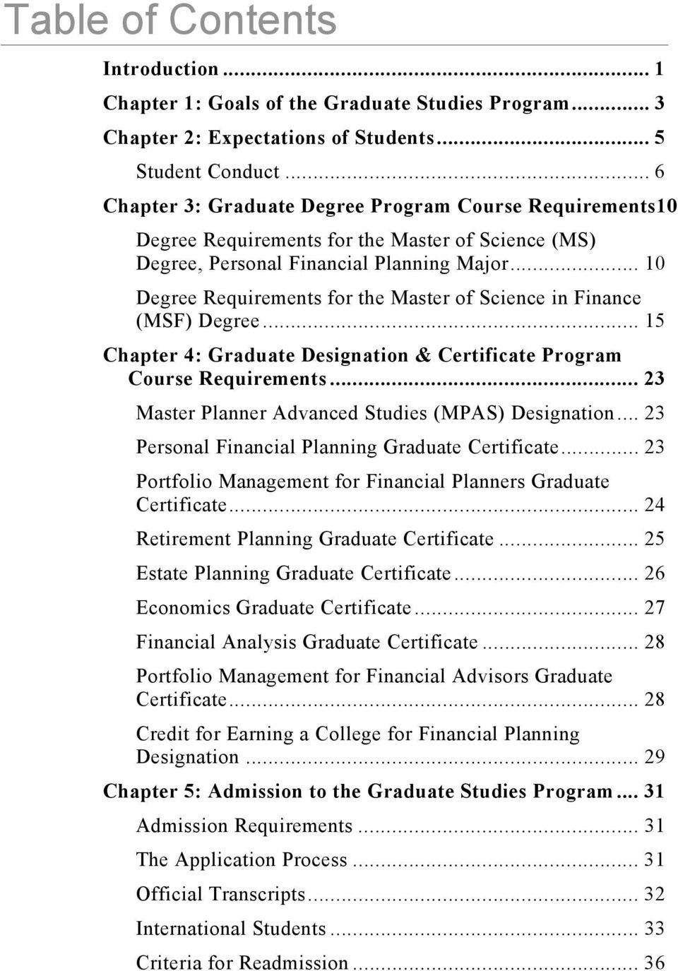 .. 10 Degree Requirements for the Master of Science in Finance (MSF) Degree... 15 Chapter 4: Graduate Designation & Certificate Program Course Requirements.