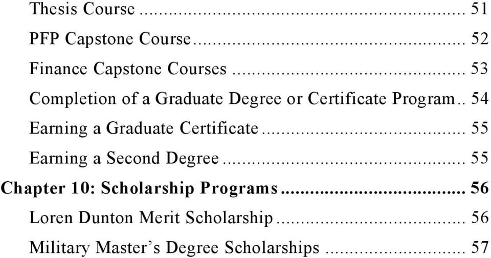 . 54 Earning a Graduate Certificate... 55 Earning a Second Degree.