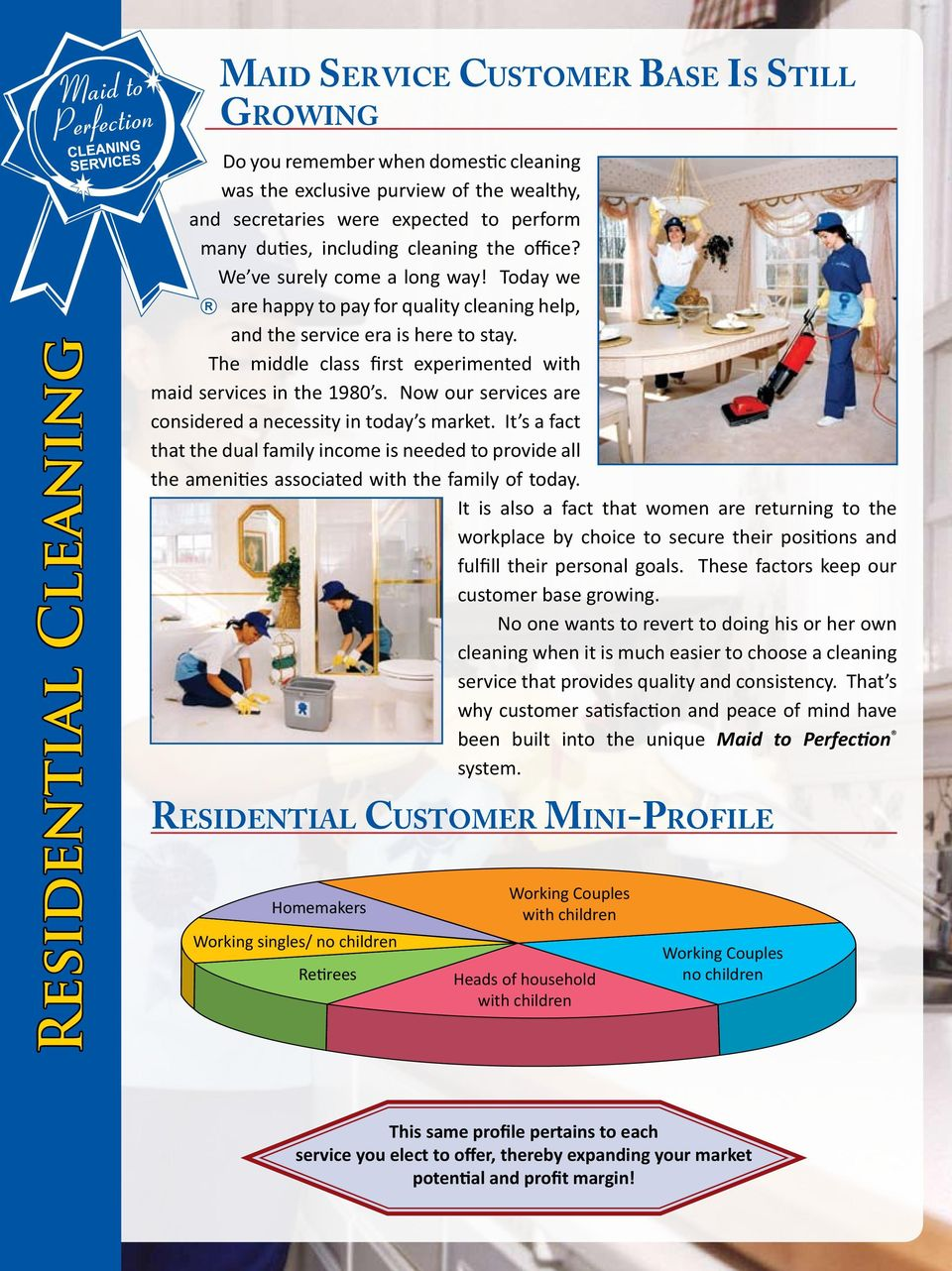 The middle class first experimented with maid services in the 1980 s. Now  our services