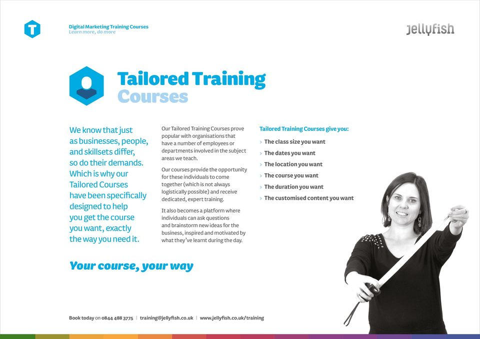 Our Tailored Courses prove popular with organisations that have a number of employees or departments involved in the subject areas we teach.