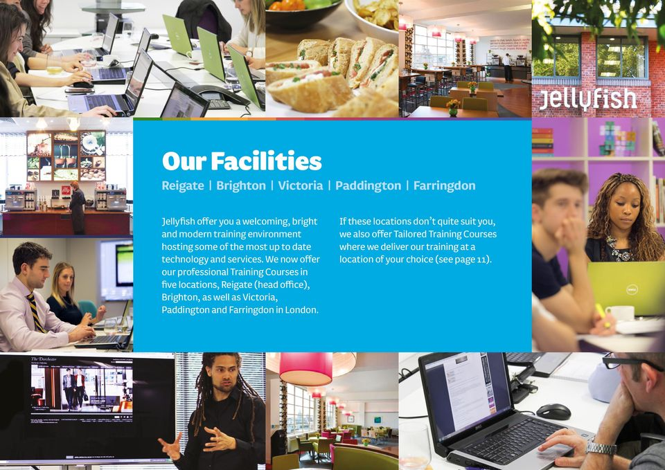 We now offer our professional Courses in five locations, Reigate (head office), Brighton, as well as Victoria, Paddington and