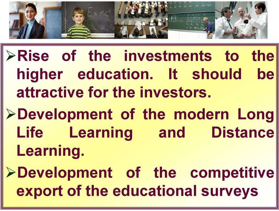 Development of the modern Long Life Learning and