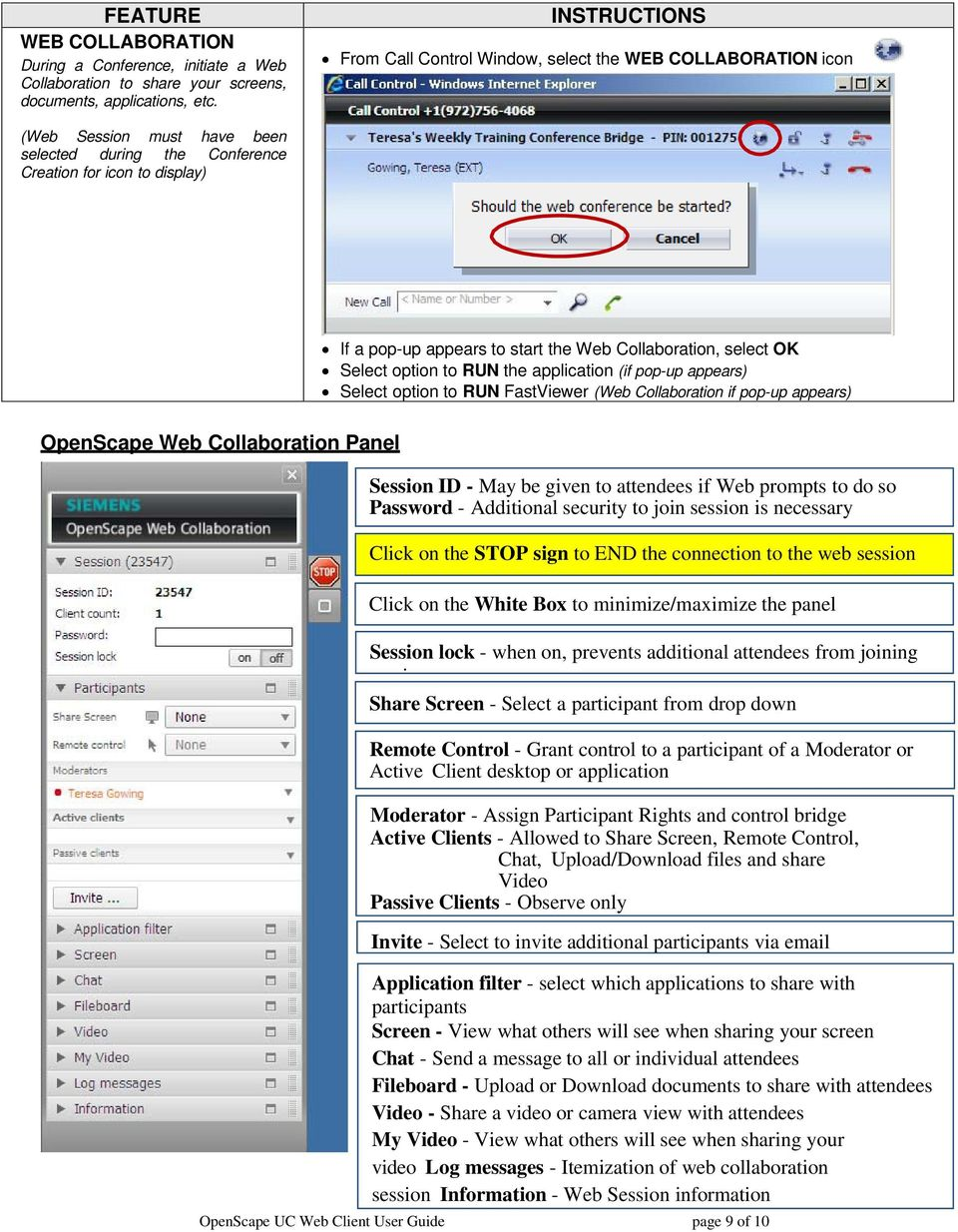 Collaboration, select OK Select option to RUN the application (if pop-up appears) Select option to RUN FastViewer (Web Collaboration if pop-up appears) OpenScape Web Collaboration Panel Session ID -