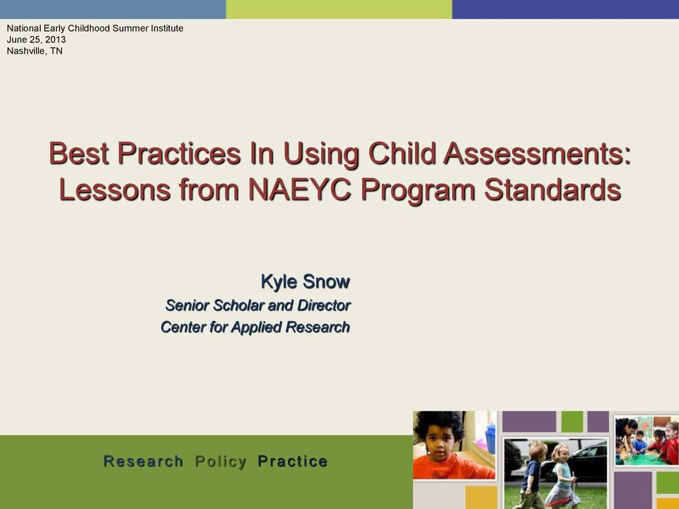 from NAEYC Program Standards Kyle Snow Senior Scholar and