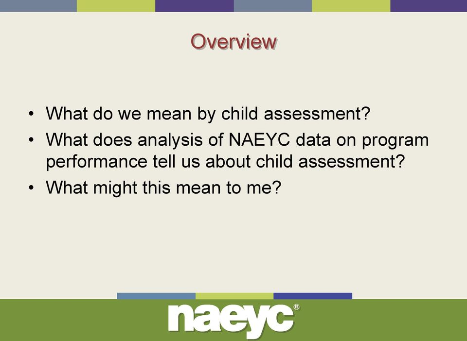 What does analysis of NAEYC data on