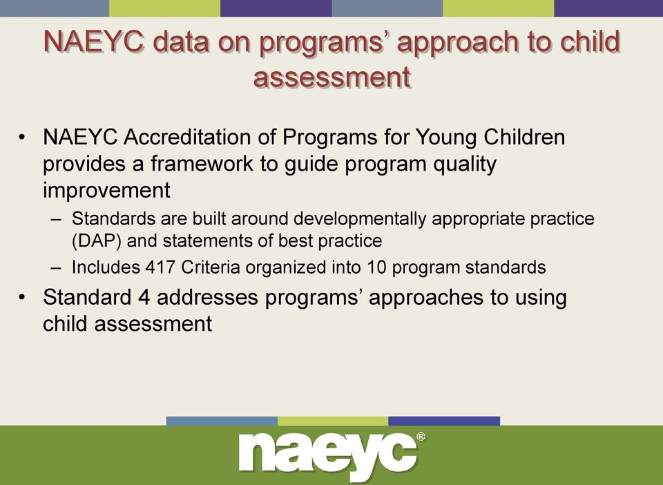 developmentally appropriate practice (DAP) and statements of best practice Includes 417 Criteria