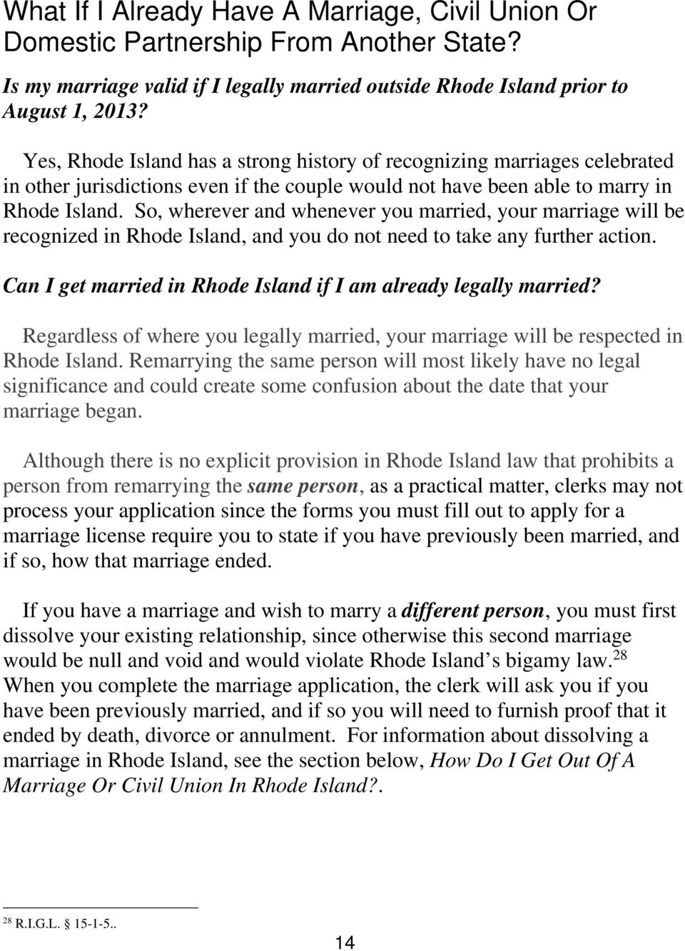 So, wherever and whenever you married, your marriage will be recognized in Rhode Island, and you do not need to take any further action.