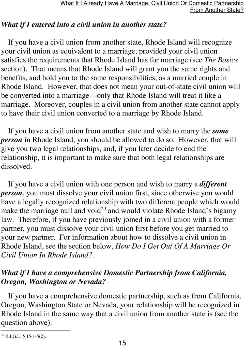 marriage (see The Basics section). That means that Rhode Island will grant you the same rights and benefits, and hold you to the same responsibilities, as a married couple in Rhode Island.
