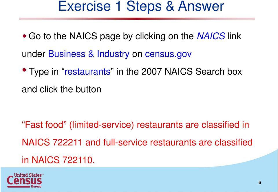 gov Type in restaurants in the 2007 NAICS Search box and click the button Fast