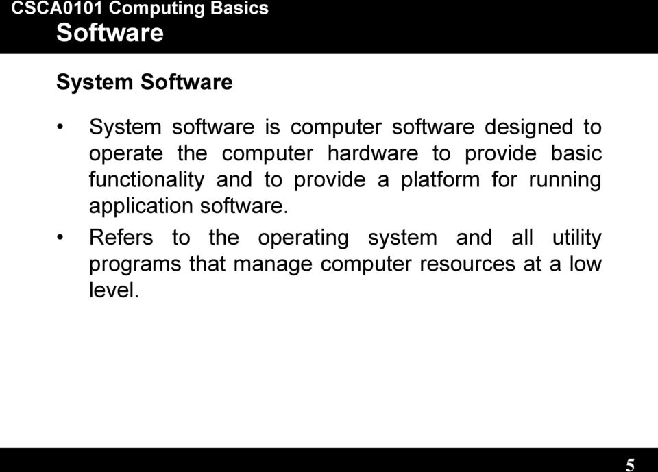 platform for running application software.