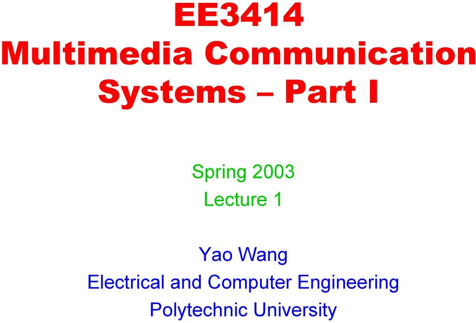 Lecture 1 Yao Wang Electrical and