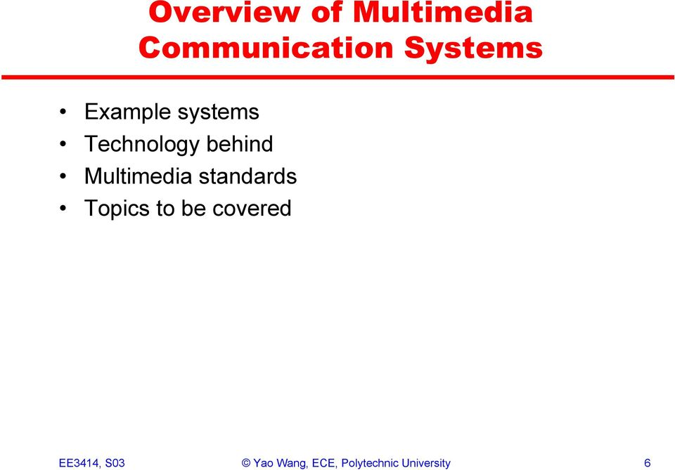 Multimedia standards Topics to be covered