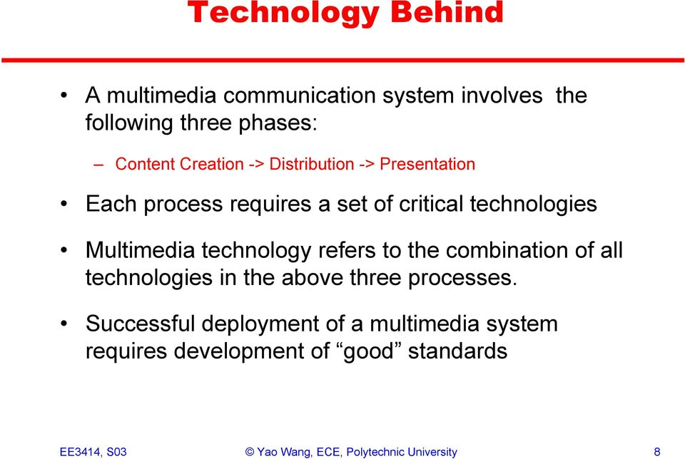 technology refers to the combination of all technologies in the above three processes.