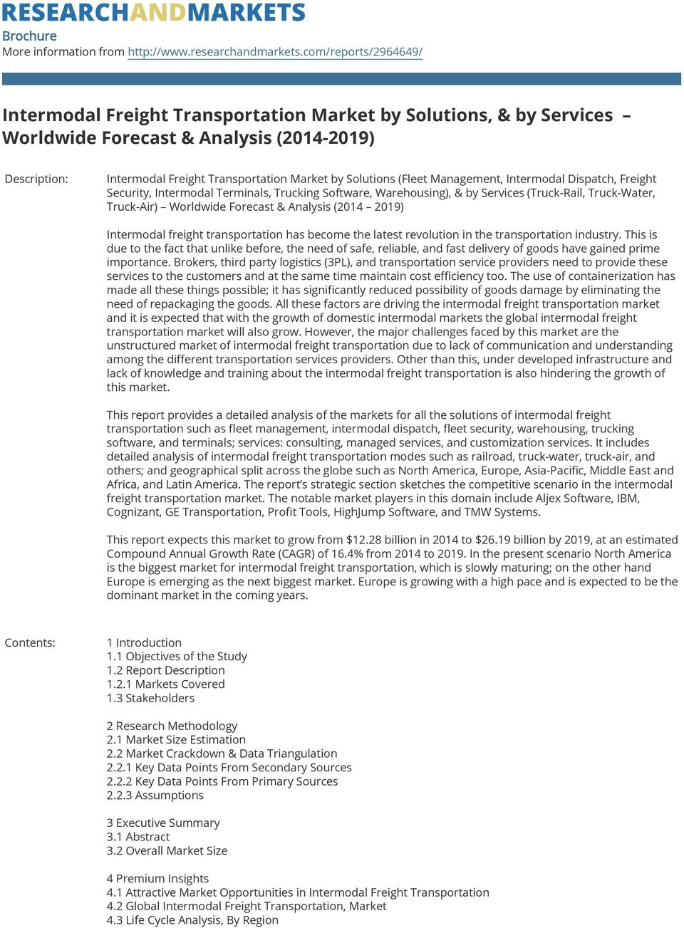 (Fleet Management, Intermodal Dispatch, Freight Security, Intermodal Terminals, Trucking Software, Warehousing), & by Services (Truck-Rail, Truck-Water, Truck-Air) Worldwide Forecast & Analysis (2014