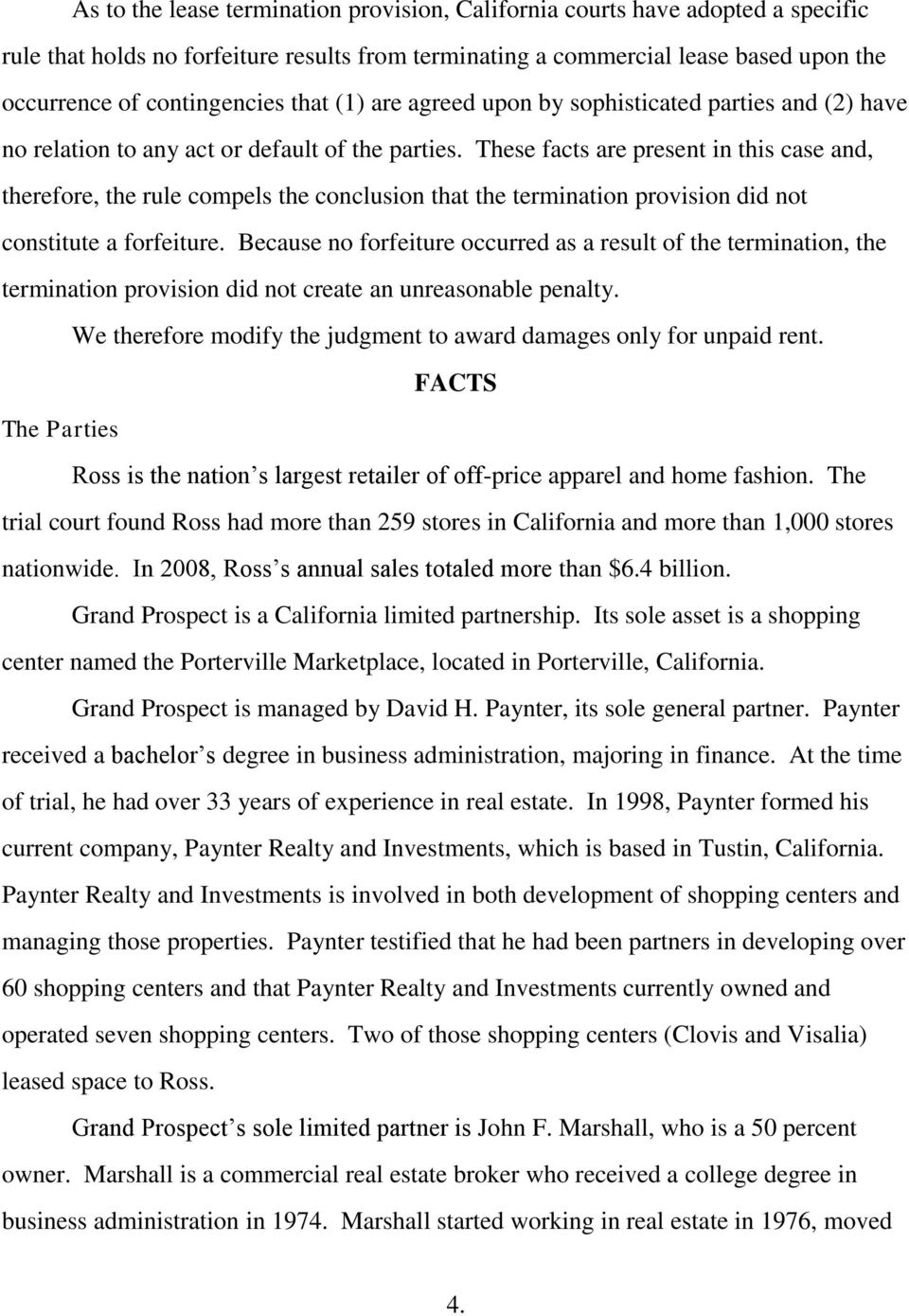 These facts are present in this case and, therefore, the rule compels the conclusion that the termination provision did not constitute a forfeiture.