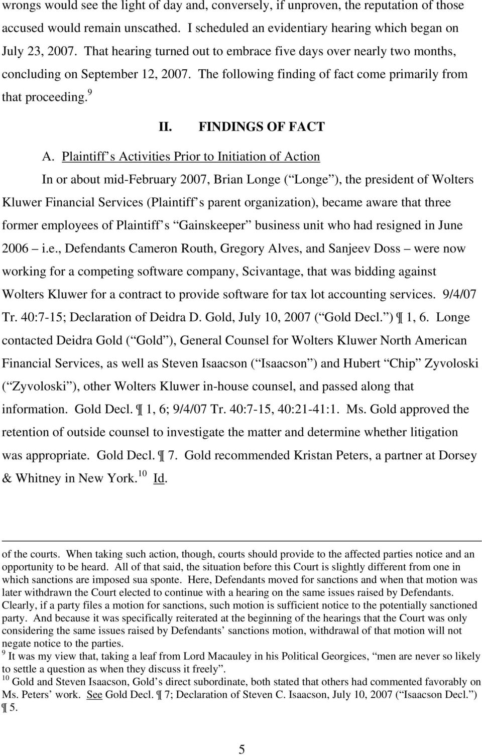 Plaintiff s Activities Prior to Initiation of Action In or about mid-february 2007, Brian Longe ( Longe ), the president of Wolters Kluwer Financial Services (Plaintiff s parent organization), became