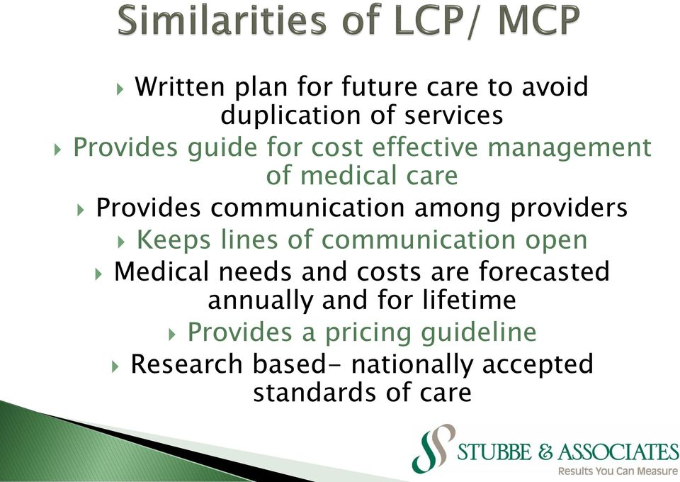 lines of communication open Medical needs and costs are forecasted annually and for