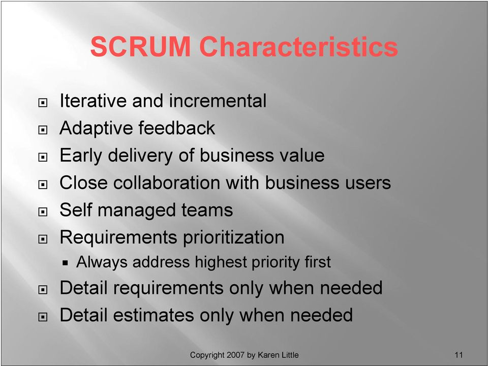 Requirements prioritization Always address highest priority first Detail