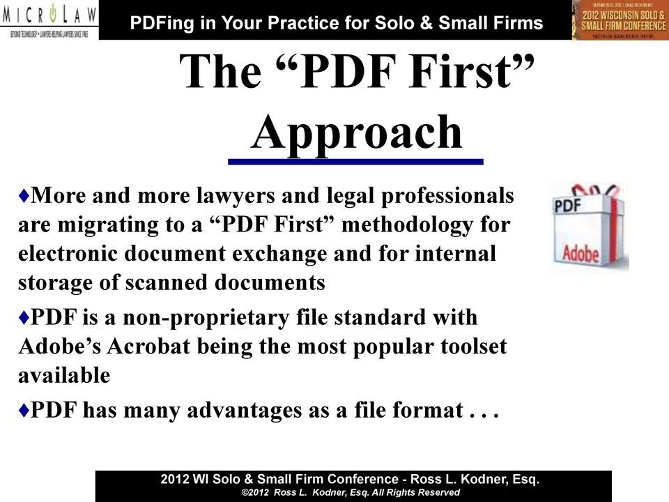 storage of scanned documents PDF is a non-proprietary file standard with Adobe s