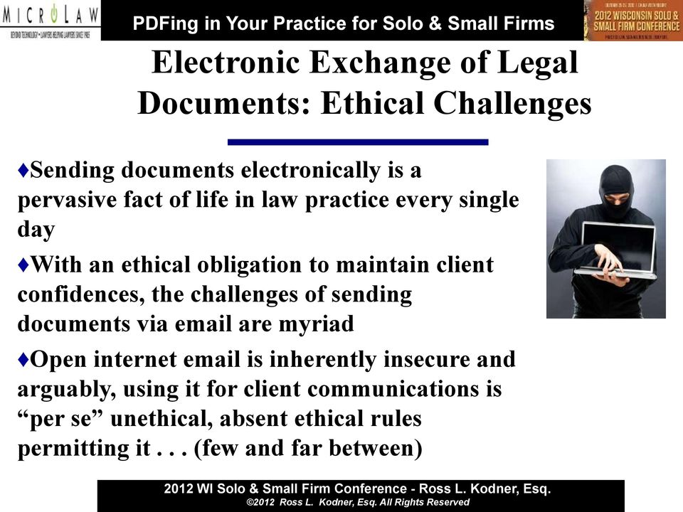 challenges of sending documents via email are myriad Open internet email is inherently insecure and arguably,