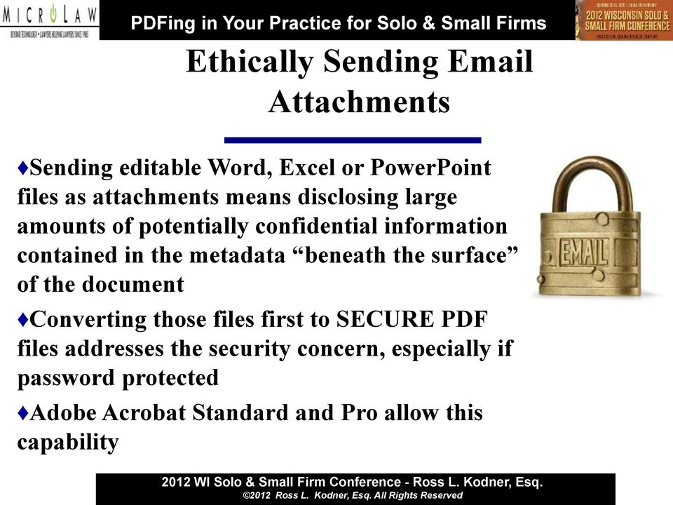 beneath the surface of the document Converting those files first to SECURE PDF files addresses the