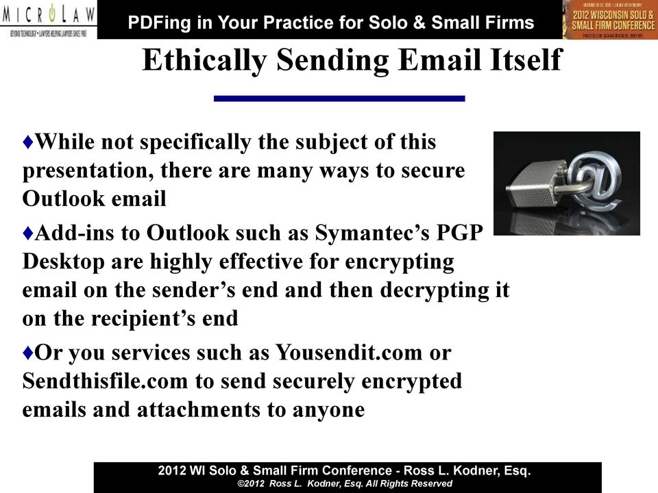 effective for encrypting email on the sender s end and then decrypting it on the recipient s end Or