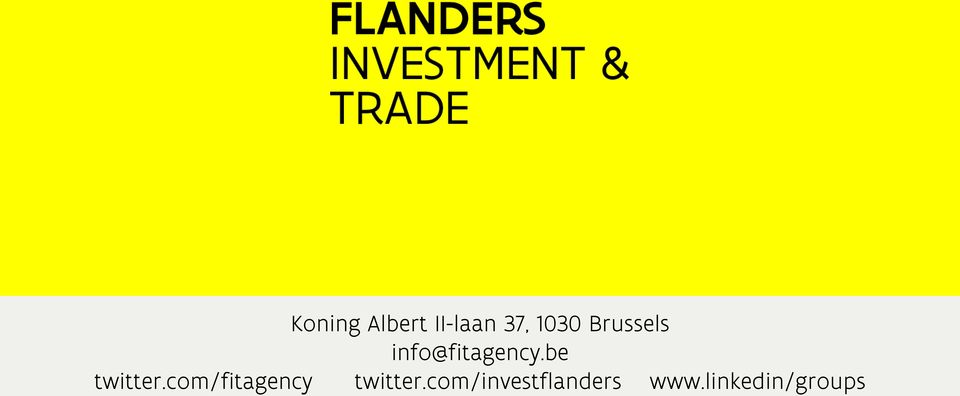 be info@fitagency.be twitter.com/fitagency twitter.com/investflanders www.
