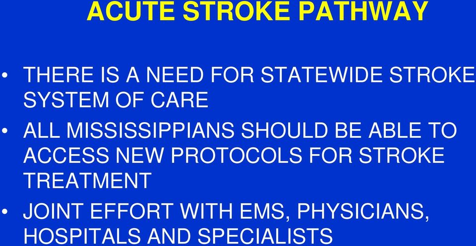ABLE TO ACCESS NEW PROTOCOLS FOR STROKE TREATMENT