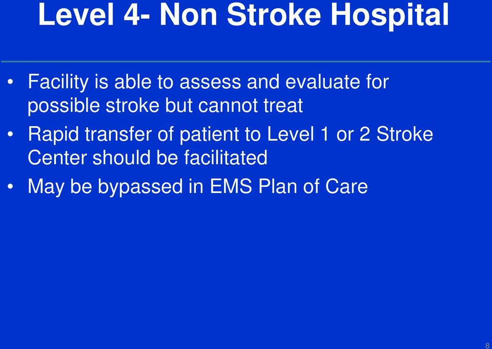 transfer of patient to Level 1 or 2 Stroke Center