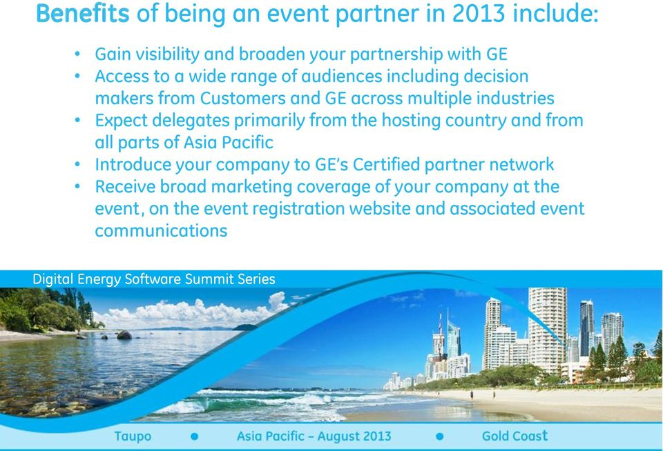 from the hosting country and from all parts of Asia Pacific Introduce your company to GE s Certified partner network