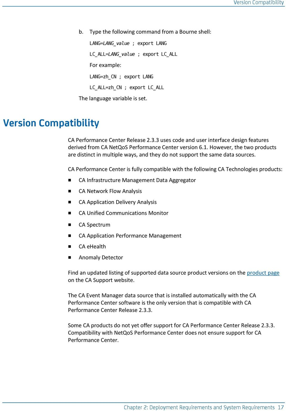 variable is set. Version Compatibility CA Performance Center Release 2.3.3 uses code and user interface design features derived from CA NetQoS Performance Center version 6.1.