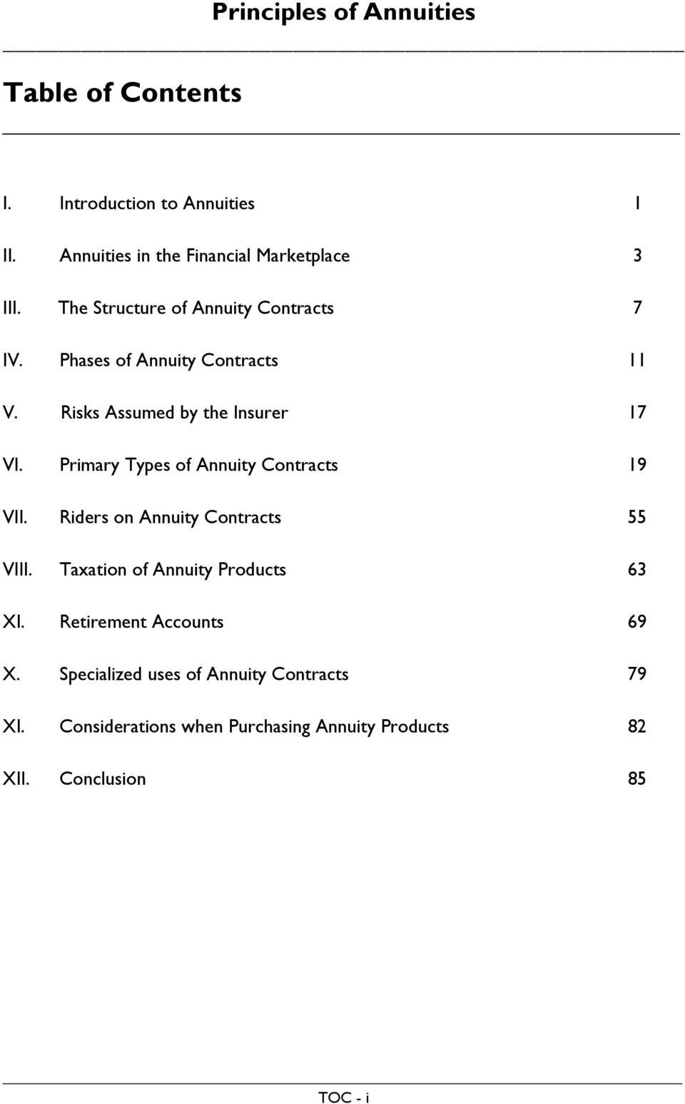 Primary Types of Annuity Contracts 19 VII. Riders on Annuity Contracts 55 VIII. Taxation of Annuity Products 63 XI.