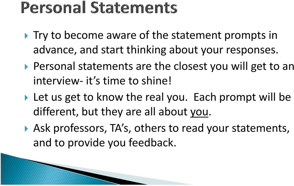 Personal statements are the closest you will get to an interview it s time to shine!