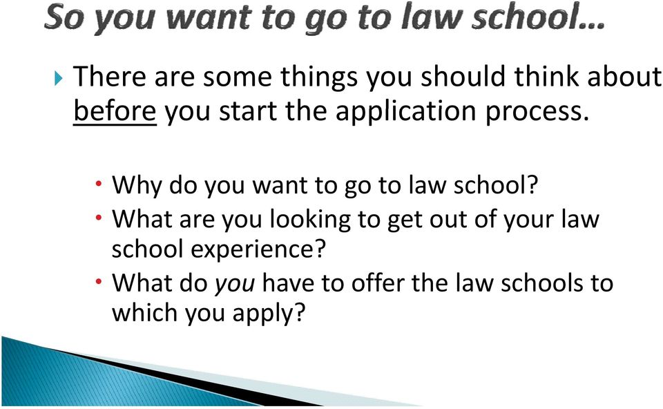 What are you looking to get out of your law school experience?