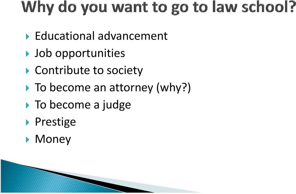 society To become an attorney