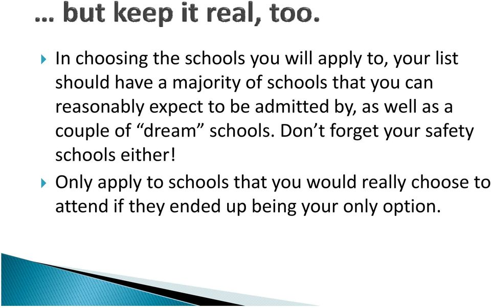 of dream schools. Don t forget your safety schools either!
