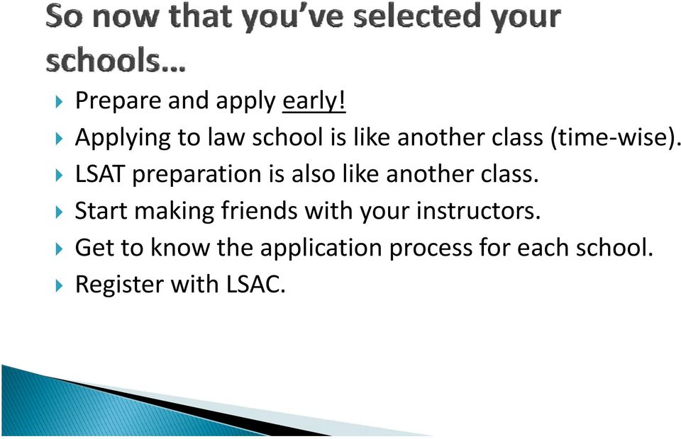 LSAT preparation is also like another class.