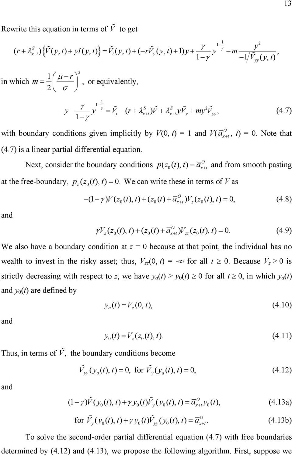 Nex, consider he boundar condiions p( z( ), ) = a + and from smooh pasing a he free-boundar, pz ( z( ), ) =. We can wrie hese in erms of V as and ( ) V( z ( ), ) + ( z ( ) + a ) V ( z ( ), ) =, (4.