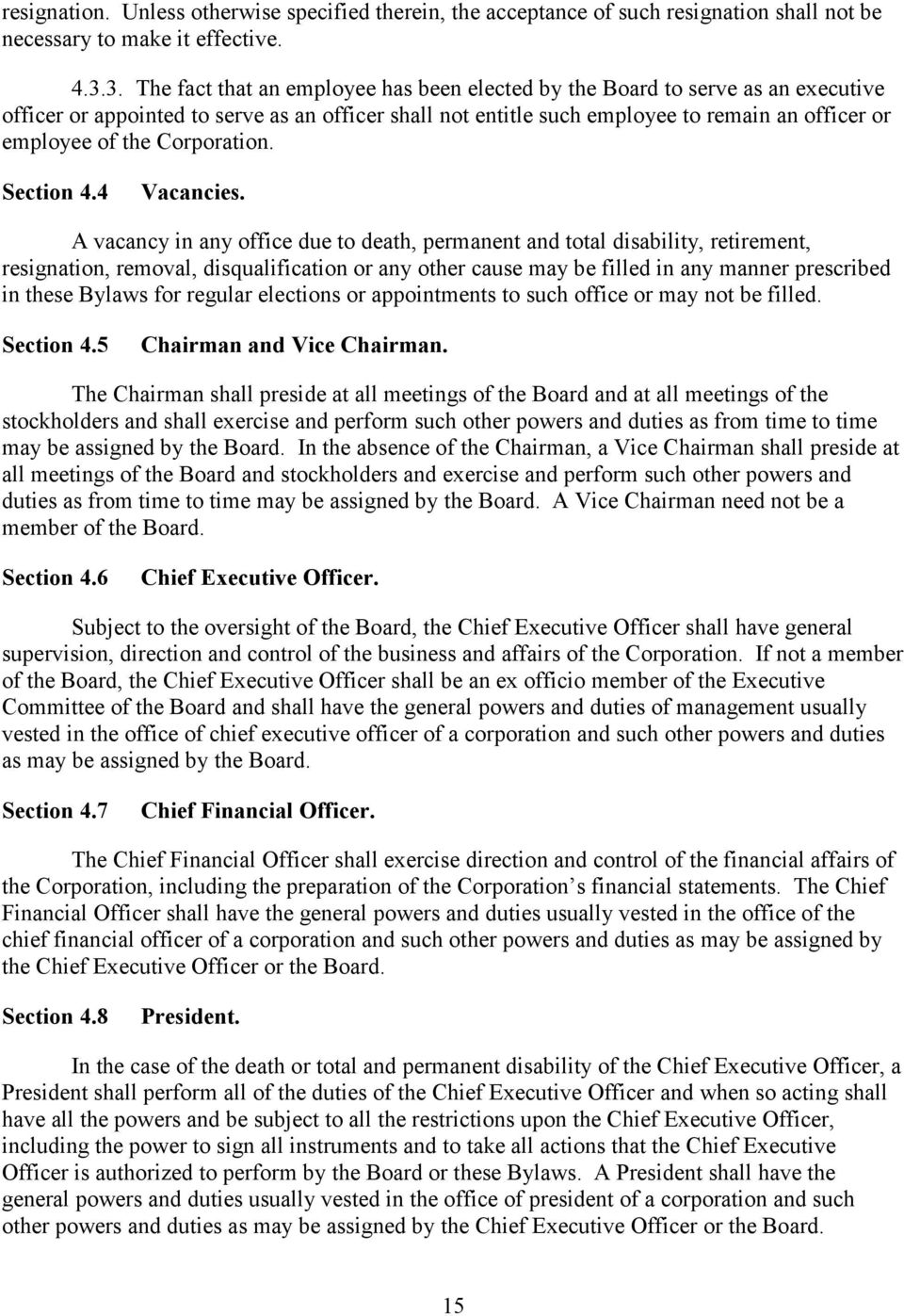 Corporation. Section 4.4 Vacancies.