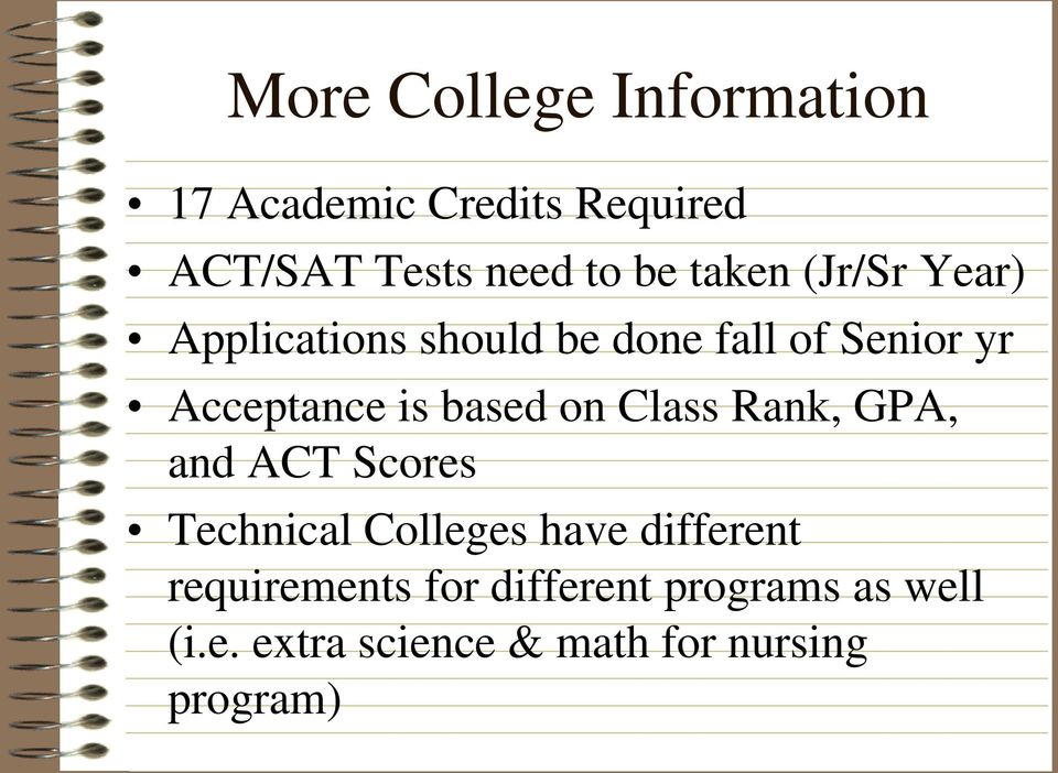 based on Class Rank, GPA, and ACT Scores Technical Colleges have different