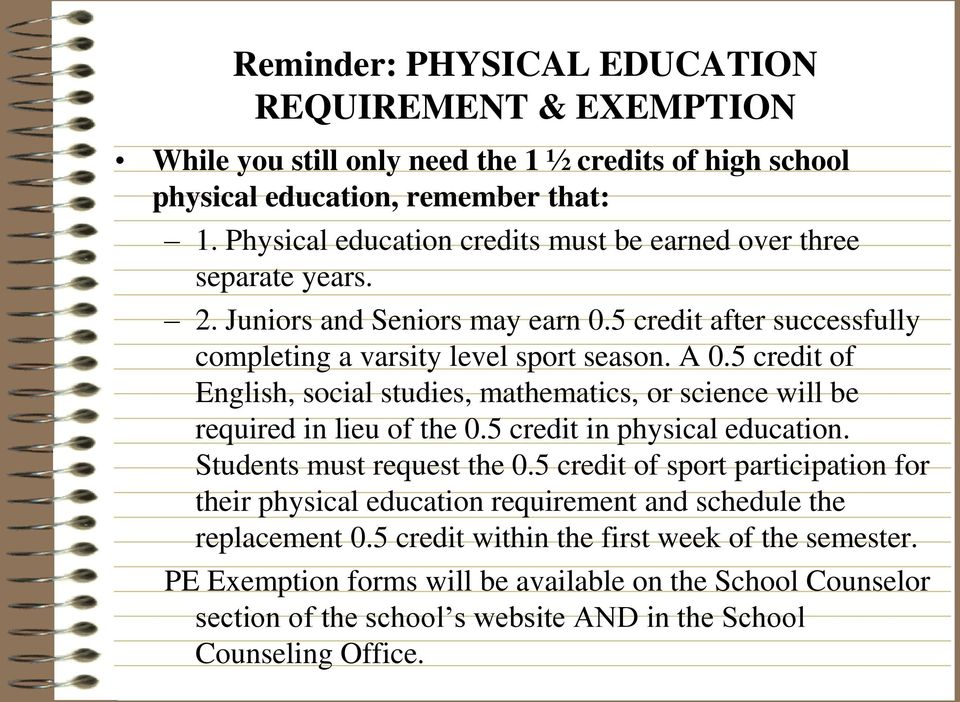 5 credit of English, social studies, mathematics, or science will be required in lieu of the 0.5 credit in physical education. Students must request the 0.