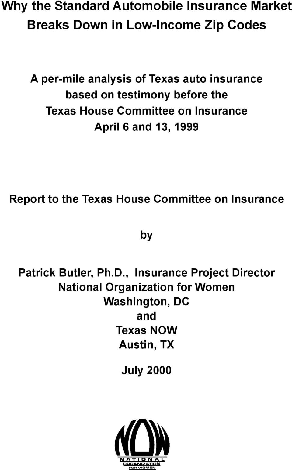 April 6 and 13, 1999 Report to the Texas House Committee on Insurance by Patrick Butler, Ph.D.
