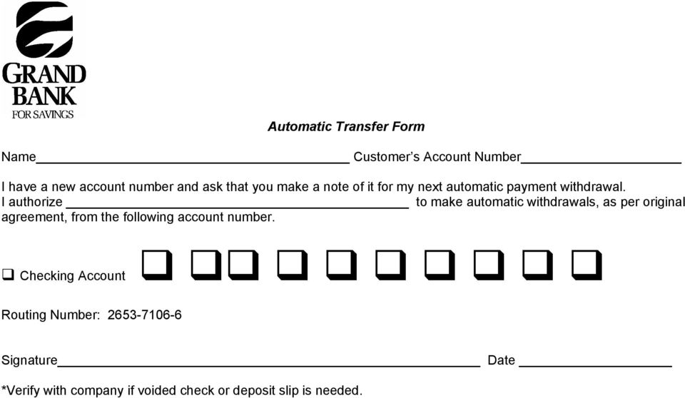 I authorize to make automatic withdrawals, as per original agreement, from the following account