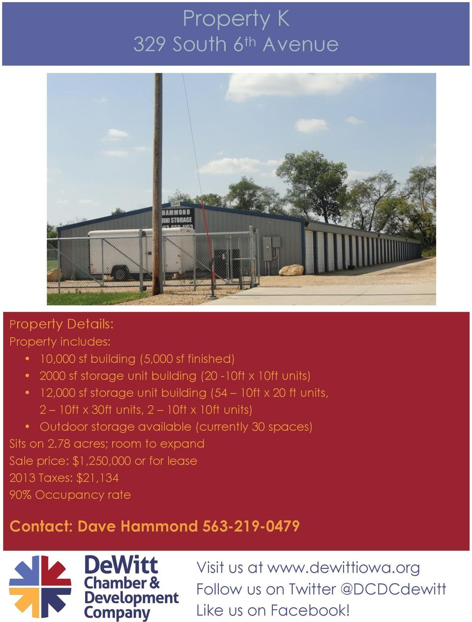 units, 2 10ft x 10ft units) Outdoor storage available (currently 30 spaces) Sits on 2.