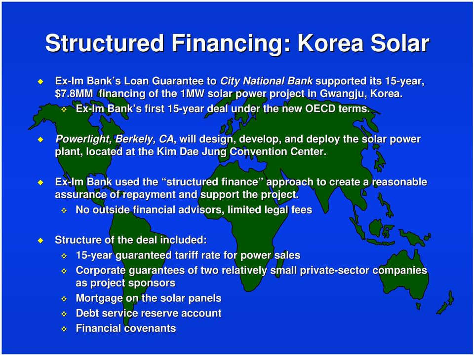 Im Bank used the structured finance approach to create a reasonable assurance of repayment and support the project.